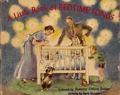 A Little Book of Bedtime Songs vintage 1940s childrens book, sweet old fashioned lullabyes, charming illustrations