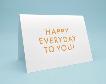 Funny Card. 5x7 Letterpress style with Envelope. Funny Engrish Quote. Happy Everyday to You