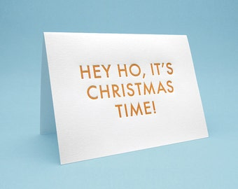 Funny Christmas Card w/ Envelope. 5x7 letterpress style. Hey ho, it's Christmas time