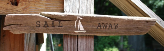 Hand Made Wood Burned and Hand Painted Drift Wood Sign/Wall Hanging With The Message -SAIL AWAY- Ready To Hang