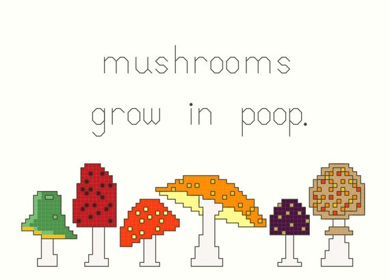 3 Cross Stitch Patterns -- Mushrooms grow in poop 5x7 and 2 minis.
