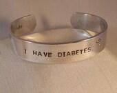 "I Have Diabetes Type 1 1/2"" - Custom Bracelet Metal Stamped (3o32,2.25Ip1.5)"