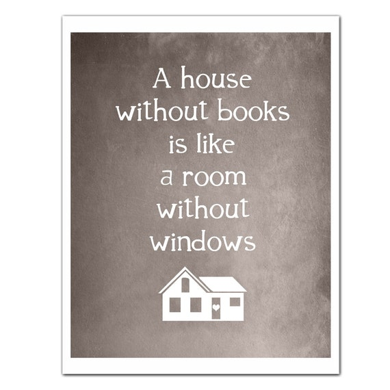Reading Print, HOUSE without BOOKS, Featured in Brown, Home Quote, Book Quote, Book Art, Book Club, Literary Art,  8x10