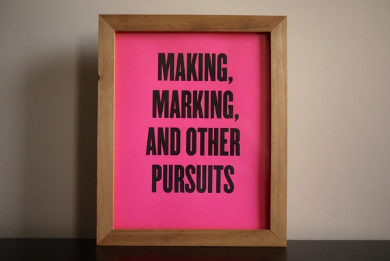 "Neon Pink 8x10"" Screen Print ""Making, Marking, and Other Pursuits"""