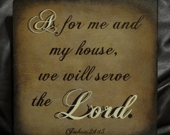 "Joshua 24:15 Sign, Scripture Sign, As for me & my house, we will serve the Lord. 12"" x 12"" or 24"" x 10"" SignsbyDenise"