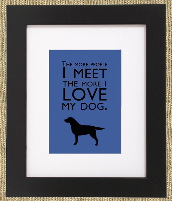 My Dog Loves Me Quotes: Items Similar To Dog Quotes Framed Labrador Retriever