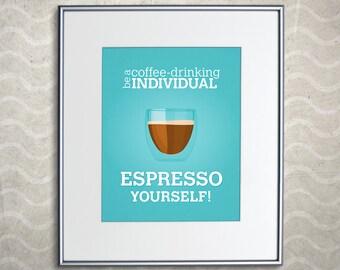 "Espresso Yourself Coffee Print - Home Decor Espresso Poster - 11x14"""