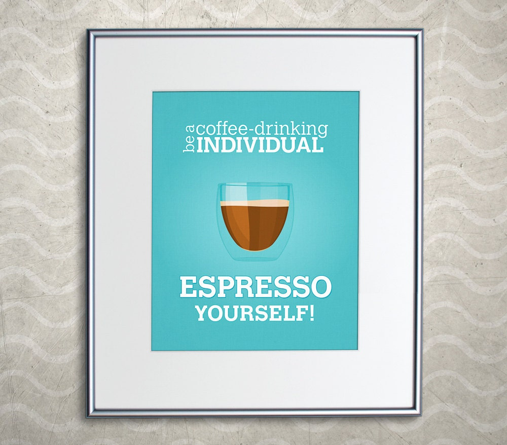Espresso Yourself Coffee Print Home Decor Espresso Poster