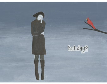 Bad Day Blank Greeting Card Art Care and Concern Thinking of you