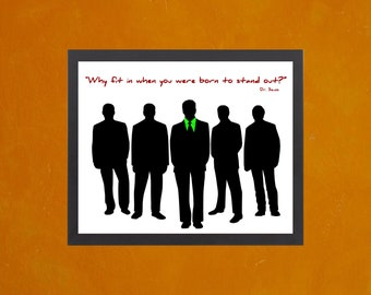 Why Fit In When You Were Born To Stand Out - Boyz Version  - 8.5x11 Poster Print - also available in 13x19 - see listing details