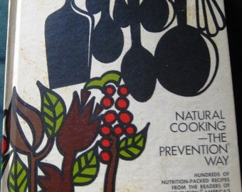 Natural Cooking The Prevention Way Cookbook 1972