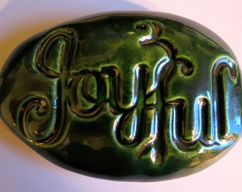 JOYFUL Pocket Stone - Ceramic - BOTTLE GREEN Art Glaze - Inspirational Art Piece