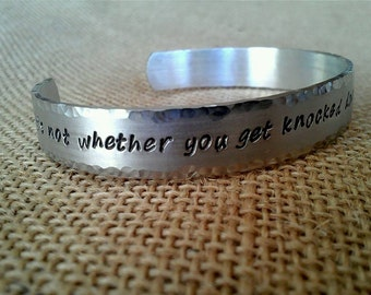 It's not whether you get knocked down, it's whether you get up - Graduation Bracelet - Cuff Bracelet - Stamped Evermore