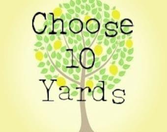 Choose Your Own 10 Yard  Bundle
