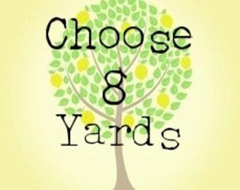 Choose Your Own: 8 Yard  Bundle