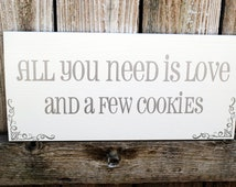 Cookie Bar Sign All You need is Love and a few Cookie Wood Wedding Sign
