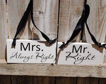 Mr Right Mrs Always Right  Double sided Wedding Chair Signs