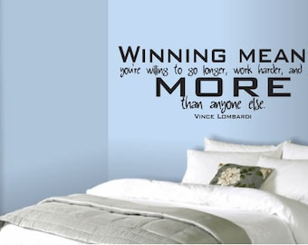Winning means you're willing to go longer, work harder and give more Vince Lombardi Quote Vinyl Wall Art Decal For Boys Room