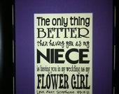 Having You As A Niece & Flower Girl Custom Print matted on an 8x10 mat