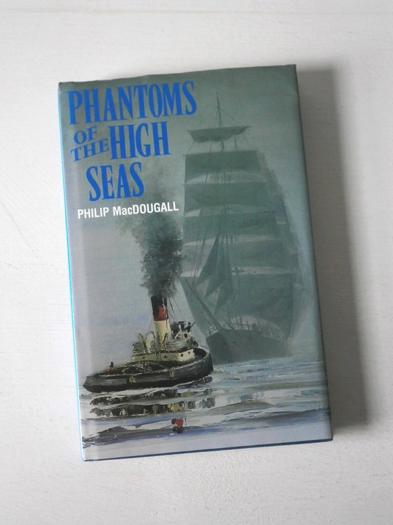 1st Edtn Vintage Nautical Ghost Ships Book Phantoms of the High Seas