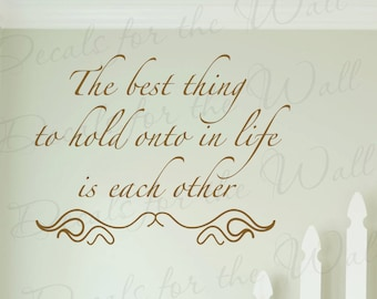 The Best Thing Hold Onto in Life Each Other Love Home Quote Sticker Decoration Art Mural Letters Decor Vinyl Saying Wall Lettering Decal F36