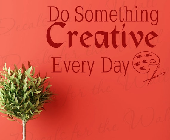 Every Day Do Something That Will Inch: Items Similar To Do Something Creative Every Day