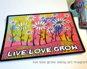 "Art Magnet Live Love Grow 3.5"" x 5"""