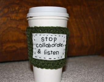 """To-Go Coffee Cozy - """"Stop Collaborate & Listen"""" (Choose Your Color)"""