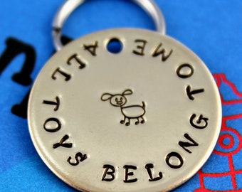 Custom Pet ID Tag - Personalized Dog Name Tag - Your Choice of Metal - All Toys Belong to Me