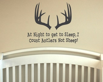Larger Version- To Sleep, I count Antlers Not Sheep, Boy's Nursery Saying, Bedroom Vinyl Decal- Wall Art
