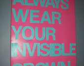 Always Wear Your Invisible  Crown quote Subway Art 16x20 Canvas