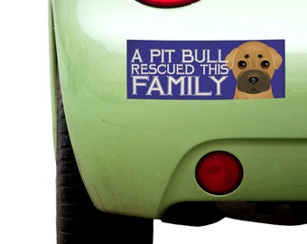 """Dogs Incorporated Sticker - A Pit Bull Rescued This Family  -  Rescue Dog Bumper Sticker 3""""x 8"""" Coated Vinyl"""