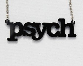 Psych necklace