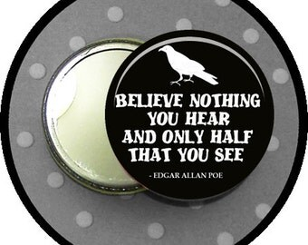 "believe NOTHiNG you HEAR and oNLy half that you SEE 2.25 inch pocket MIRROR, button or magnet 2 1/4"" size"