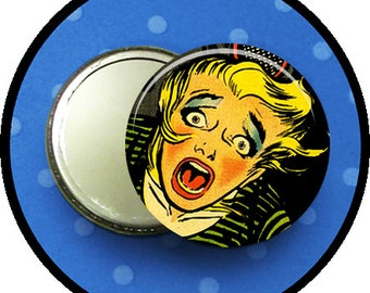 "HORROR comes out your MoUtH 2.25 inch pocket MIRROR, button or magnet 2 1/4"" size"
