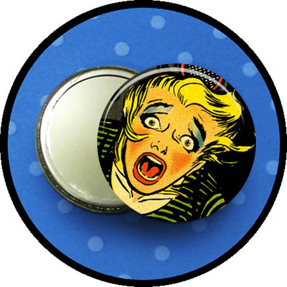 """HORROR comes out your MoUtH 2.25 inch pocket MIRROR, button or magnet 2 1/4"""" size"""