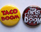 2-pack THE Official Arts Council of Doom 1 inch pinback buttons WEEP to behold the AWESOMENESS