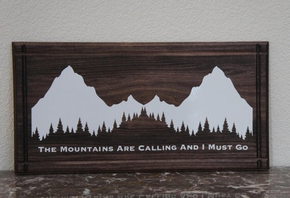 The mountains are calling and i must go rustic plaque sign for The mountains are calling and i must go metal sign