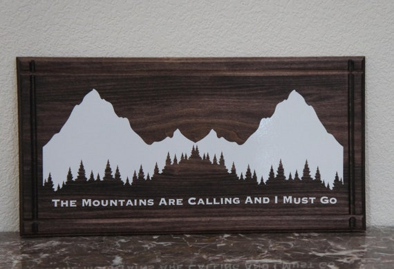 The Mountains Are Calling And I Must Go Rustic Plaque Sign