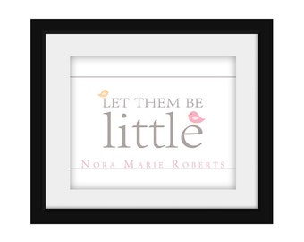Personalized Let Them Be Little Printable Nursery Decor Children's Wall Decor Digital JPEG File