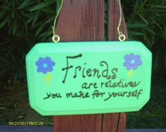 Friends are relatives sign 2
