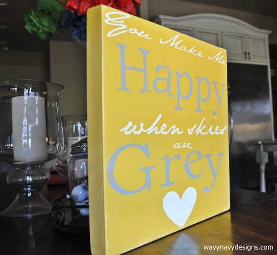 Custom Wood Sign - You Make Me Happy When Skies Are Grey - Home Decor, Typography Word Art,  Hand Painted, Yellow