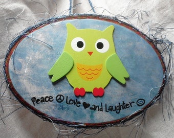 Peace Love and Laughter Owl Plaque