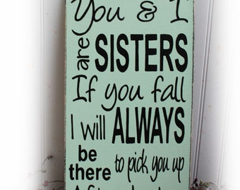 You And I Are Sisters If You Fall I Will Always Be There To Pick You Up After I Stop Laughing Wood Sign