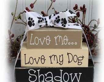 Personalized Love Me Love My Dog Itty Bitty 'Wood Block Sign