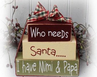 Who Needs Santa I Have Mimi & Papa Itty Bitty Wood Blocks