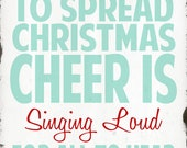 The Best Way To Spread Christmas Cheer Is Singing Loud For All To Hear - 8x10 - Aqua, Blue, Red, White - ADoseOfDani