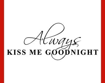 Always Kiss Me Goodnight Vinyl Wall Art (AKMG01-Small)
