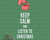 8X10 - Keep Calm & Listen to Christmas Music