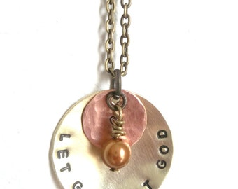 LET Go Let GOD - Custom Hand Stamped Brass and Copper Necklace with copper pearl